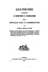 Alcuni Studii Storici Intorno A Manfredi E Corradino Della Imperiale Casa Di Hohenstauffen