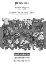 BABADADA black-and-white, British English - Español de América Latina, visual dictionary - diccionario visual