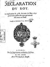 Declaration du roy, en explication de celle du mois de may 1653 pour la succession de ceux qui auront esté tuez en duel. Verifiée en Parlement le 22. Ianvier 1669