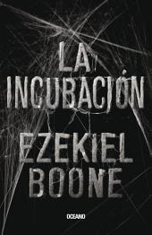 La incubación: Volumen 1