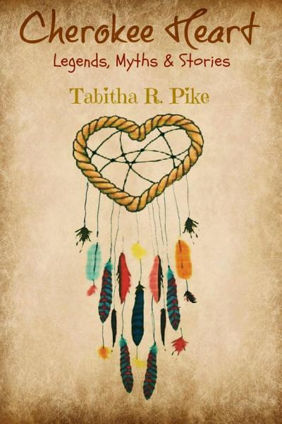 Cherokee Heart Legends  Myths   Stories