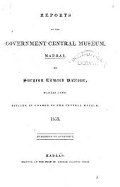 Reports on the Government Central Museum, Madras