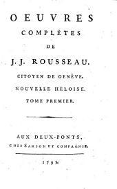 Oeuvres complètes de J. J. Rousseau, citoyen de Genève. Tome premier [-trente-troisième]: 3: Nouvelle Heloise. Tome premier