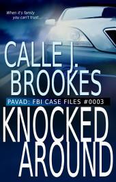 #0003 Knocked Around: (PAVAD: FBI Case Files)
