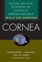 Cornea  Color Atlas   Synopsis of Clinical Ophthalmology  Wills Eye Hospital Series  PDF