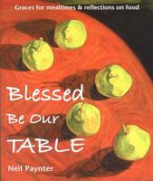 Blessed Be Our Table PDF