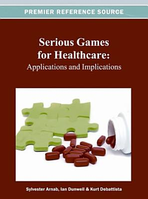 Serious Games for Healthcare  Applications and Implications