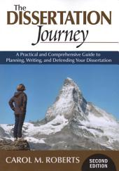 The Dissertation Journey: A Practical and Comprehensive Guide to Planning, Writing, and Defending Your Dissertation, Edition 2