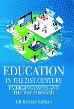 EDUCATION IN THE 21ST CENTURY: EMERGING ISSUES AND THE WAY FORWARD