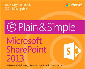 Microsoft SharePoint 2013 Plain   Simple