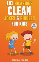 101 Hilarious Clean Jokes & Riddles For Kids