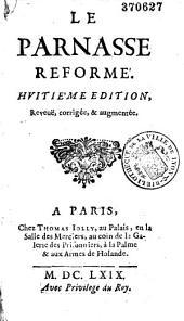 Le Parnasse réformé. Huitième édition, reveuë, corrigée, & augmentée