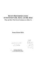 Recent Reinterpretations of Stevenson's Dr. Jekyll and Mr. Hyde