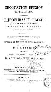 Theophrasti Eresii quae supersunt opera: et excerpta librorum, Volume 4