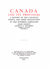 Canada and Its Provinces: A History of the Canadian People and Their Institutions, Volume 10