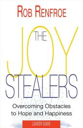 The Joy Stealers Leader Guide: 5 Obstacles to Hope and Happiness