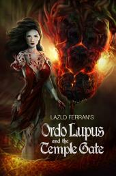 Ordo Lupus and the Temple Gate: An Ex Secret Agent Paranormal Investigator Thriller
