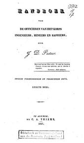Handboek voor de officieren van het korps ingenieurs, mineurs en sappeurs: Eerste deel