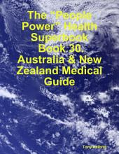 """The """"People Power"""" Health Superbook: Book 30. Australia & New Zealand Medical Guide"""