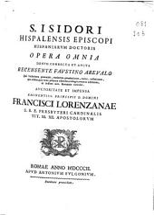 S. Isidori Hispalensis Episcopi ... Opera omnia: tomus VI,opera theologica, liturgica et mystica, Volume 5