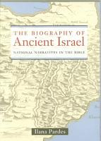 The Biography of Ancient Israel PDF