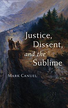 Justice  Dissent  and the Sublime PDF