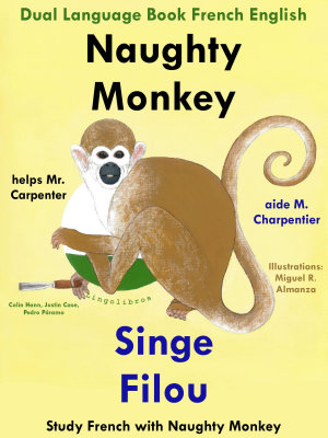 Learn French  French for Kids  Naughty Monkey Helps Mr  Carpenter   Singe Filou aide M  Charpentier