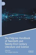 The Palgrave Handbook of Twentieth and Twenty-First Century Literature and Science