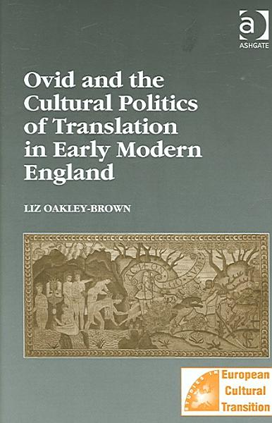 Ovid and the Cultural Politics of Translation in Early Modern England PDF