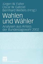 Wahlen und Wähler: Analysen aus Anlass der Bundestagswahl 2002