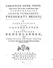 Commentarius legum fundament. foederati Belgii: of Verklaaring van de Grondwetten der vereenigde Nederlanden