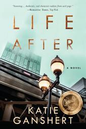 Life After: A Novel