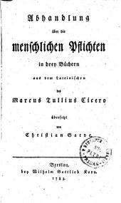 Abhandlung über die menschlichen pflichten in drey buchern aus dem lateinischen des Marcus Tullius Cicero