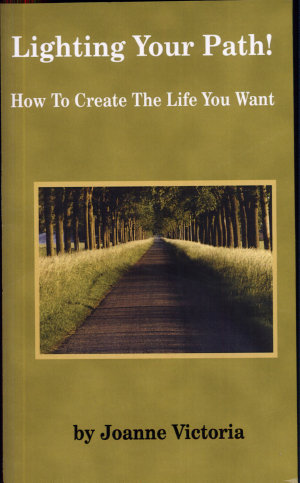 Lighting Your Path  How To Create the Life You Want
