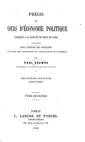 Précis du cours d'économic politique professé à la Faculté de droit de Paris: contenant avec l'exposé des principes l'analyse des questions de législation économique, Volume2
