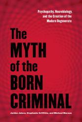 The Myth Of The Born Criminal Book PDF