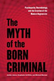 The Myth Of The Born Criminal