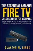 The Essential Amazon Fire TV Stick User Guide for Beginners PDF