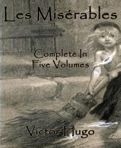 Les Misérables (Annotated): Complete In Five Volumes