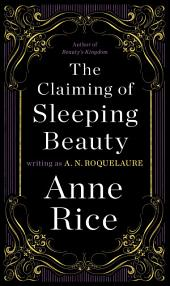 The Claiming of Sleeping Beauty: A Novel