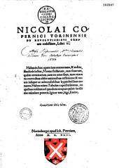 Nicolai Copernici Torinensis De Revolutionibus orbium coelestium, Libri VI... [Ed. Andreas Osiander senior ; ep. N. Schonbergii Copernico]
