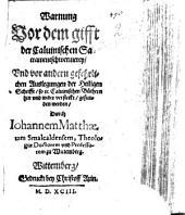 Warnung vor dem gifft der Calvinischen Sakramentschwermerey, Und vor andern gefehrlichen Auslegungen der Heiligen Schrifft, so in Calvinischen Büchern hin und wider versteckt, gefunden werden