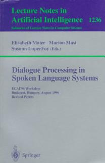Dialogue Processing in Spoken Language Systems Book