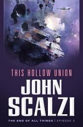 The End of All Things #2: This Hollow Union: The End of All Things