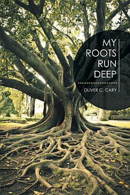 My Roots Run Deep