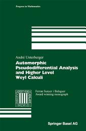 Automorphic Pseudodifferential Analysis and Higher Level Weyl Calculi