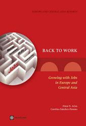 Back to Work: Growing with Jobs in Europe and Central Asia