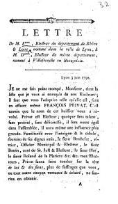 Lettre de M. L***, électeur du département de Rhône&Loire ... à M. D***, électeur du même département, etc. [An attack on François Privat.]