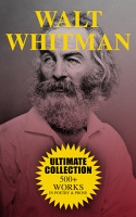 WALT WHITMAN Ultimate Collection  500  Works in Poetry   Prose PDF