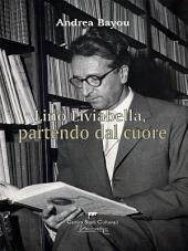 Lino Liviabella, partendo dal cuore: con un approfondimento biografico di Lino Liviabella (1902-1964) nella cultura altoatesina